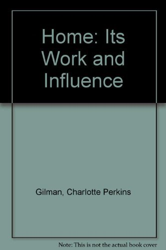 9780252002779: The home; its work and influence