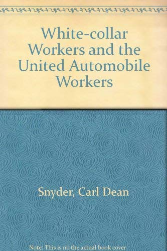 9780252002861: White-Collar Workers and the UAW
