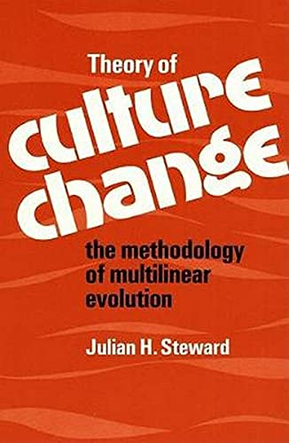 9780252002953: Theory of Culture Change: The Methodology of Multilinear Evolution