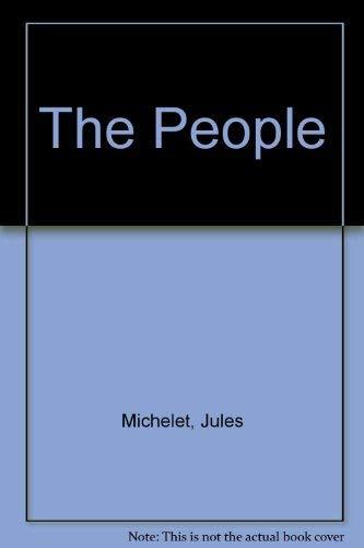 The People (An Illini book): Jules Michelet, John