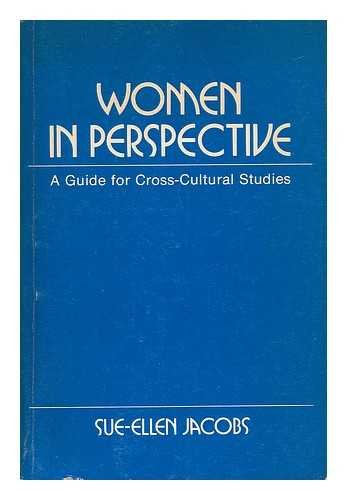 WOMEN IN PERSPECTIVE: A Guide for Cross-Cultural Studies: Sue-Ellen Jacobs
