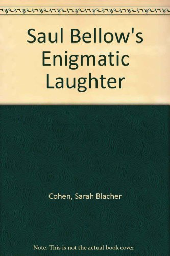 Saul Bellow's Enigmatic Laughter (0252004019) by Cohen, Sarah Blacher
