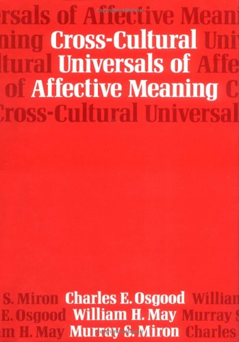 Cross-Cultural Universals of Affective Meaning: Osgood, Charles E,
