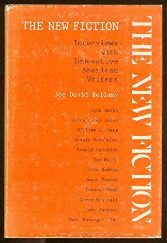 The New Fiction: Interviews with Innovative American Writers: BELLAMY, Joe David