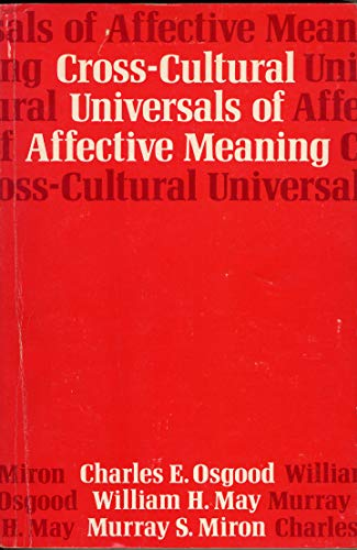 Cross-Cultural Universals of Affective Meaning: William H. May;