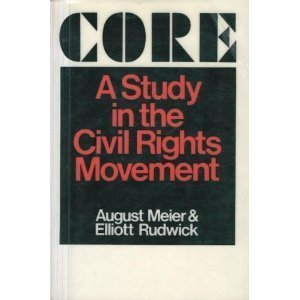 CORE: A STUDY IN THE CIVIL RIGHTS MOVEMENT (AN ILLINI BOOK)