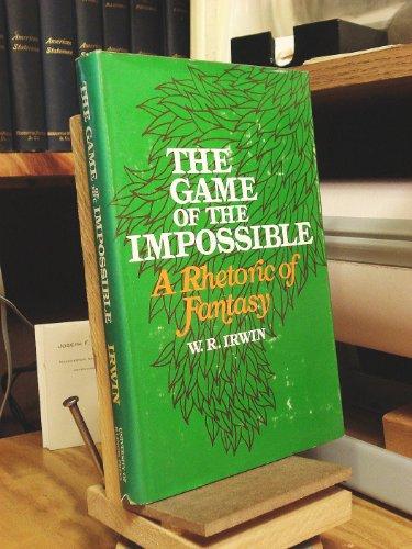 Game of the Impossible: Rhetoric of Fantasy: W.R. Irwin