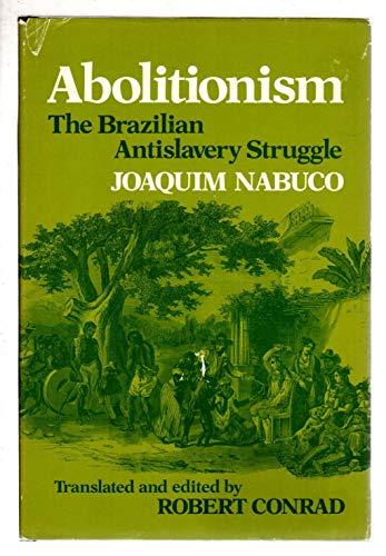 9780252006012: ABOLITIONISM: The Brazilian Antislavery Struggle (English and Portuguese Edition)
