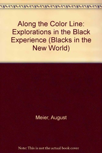 9780252006364: Along the Color Line: Explorations in the Black Experience (Blacks in the New World)
