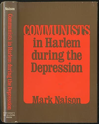 Communists In Harlem During The Depression.: Naison, Mark.