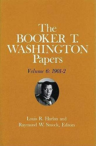 9780252006500: Booker T. Washington Papers Volume 6: 1901-2. Assistant editor, Barbara S. Kraft