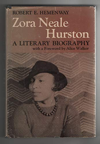 ZORA NEALE HURSTON: A LITERARY BIOGRAPHY With a Foreward by Alice Walker