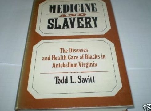 Medicine and Slavery: The Diseases and Health: Savitt, Todd Lee;Savitt,