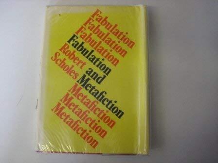 FABULATION & METAFICTION: Scholes, Robert