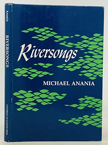 9780252007170: Riversongs: POEMS