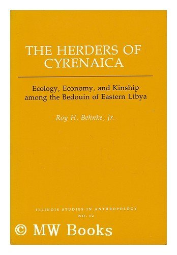 9780252007293: The Herders of Cyrenaica: Ecology, Economy and Kinship Among the Bedouin of East Libya (American Bottom Archaeology)