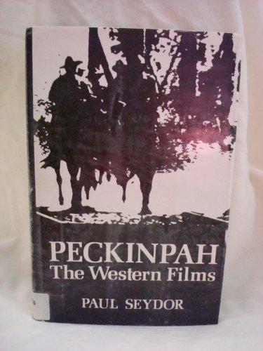 9780252007385: Peckinpah: The Western Films