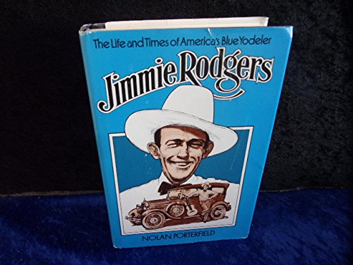 Jimmie Rodgers: The Life and Times of America's Blue Yodeler (Music in American Life): ...