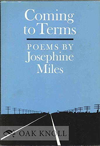 Coming to Terms: Poems: Miles, Josephine