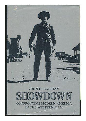 Showdown: Confronting Modern America in the Western Film: Lenihan, John H.