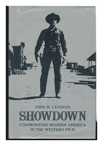 9780252007699: Showdown: Confronting Modern America in the Western Film