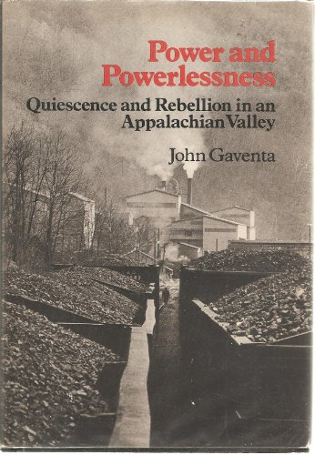 9780252007729: Power and Powerlessness: Quiescence and Rebellion in an Appalachian Valley