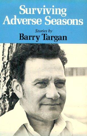 SURVIVING ADVERSE SEASONS: Stories (ISF): Barry Targan