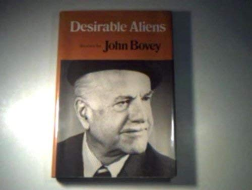 Desirable Aliens.: BOVEY, John.
