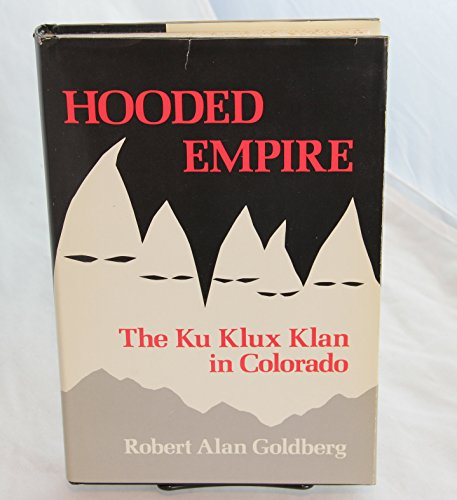 9780252008481: Hooded Empire: The Ku Klux Klan in Colorado