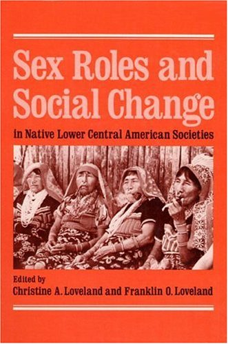 9780252008580: Sex Roles and Social Change in Native Lower Central American Societies