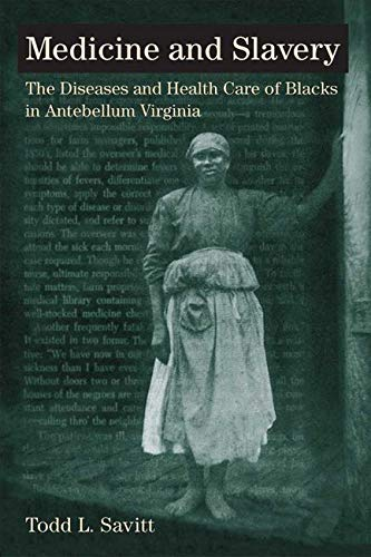 9780252008740: Medicine and Slavery: The Diseases and Health Care of Blacks in Antebellum Virginia (Blacks in the New World)