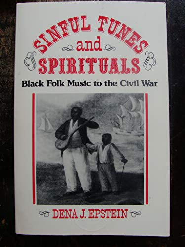 9780252008757: Sinful Tunes and Spirituals: Black Folk Music to the Civil War (Music in American Life)