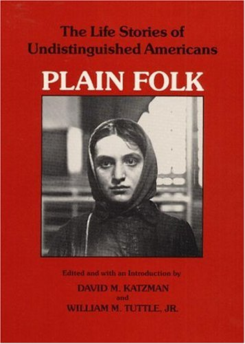 9780252008849: Plain Folk: The Life Stories of Undistinguished Americans