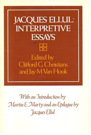 9780252008900: Jacques Ellul: Interpretive Essays