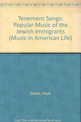 9780252008931: Tenement Songs: The Popular Music of the Jewish Immigrants (Music in American Life)