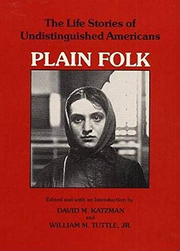 9780252009068: Plain Folk: The Life Stories of Undistinguished Americans
