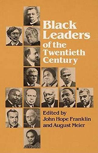 9780252009396: Black Leaders of the Twentieth Century