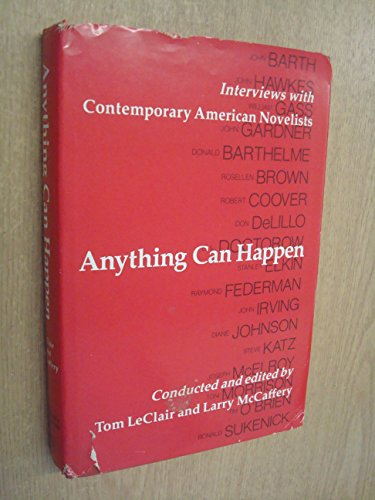 Anything Can Happen: Interviews with Contemporary American: LeClair, Tom, McCaffery,