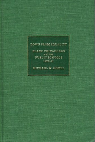 9780252009815: Down from Equality: Black Chicagoans and the Public Schools, 1920-1941