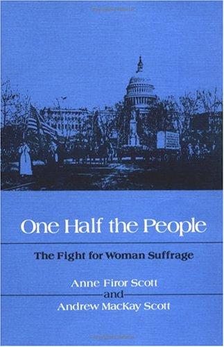 9780252010057: ONE HALF THE PEOPLE: The Fight for Woman Suffrage