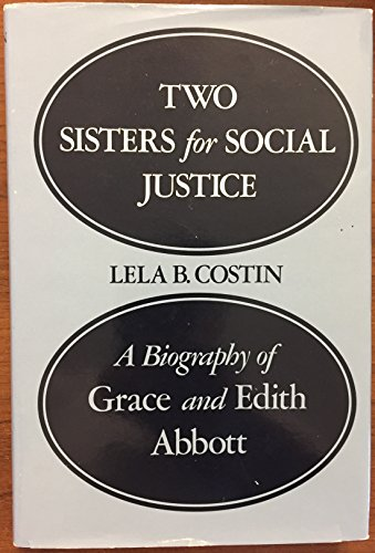 9780252010132: Two Sisters for Social Justice: A Biography of Grace and Edith Abbott