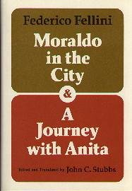 *Moraldo in the City* and *A Journey with Anita* (English and Italian Edition) (9780252010231) by Federico Fellini