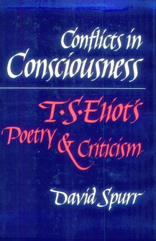 9780252010262: Conflicts in Consciousness: T. S. ELIOT'S POETRY AND CRITICISM