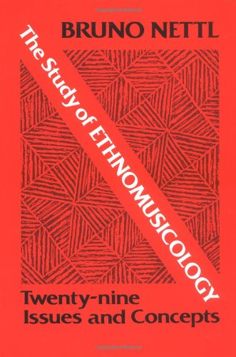 9780252010392: STUDY OF ETHNOMUSICOLOGY: Twenty-nine Issues and Concepts (Music in American Life)