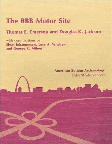 9780252010682: BBB Motor (11-MS-595) Site: A MISSISSIPPIAN OCCUPATION. VOL. 6 (American Bottom Archaeology)
