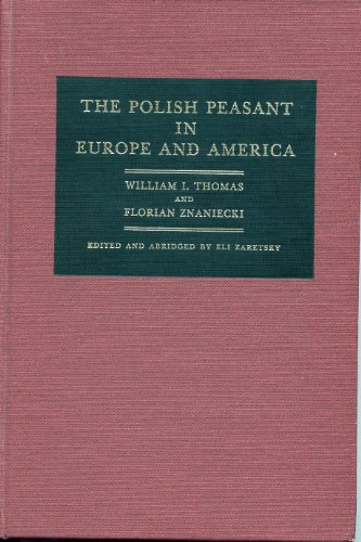 9780252010903: The Polish Peasant in Europe and America: A Classic Work in Immigration History