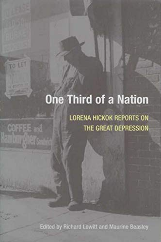 9780252010965: One Third of a Nation: Lorena Hickok Reports on the Great Depression