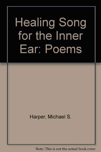 Healing Song for the Inner Ear: Harper, Michael S.