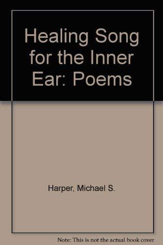 Healing Song for the Inner Ear : Poems: Harper, Michael S.