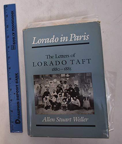 WELLER, A.S. Lorado in Paris. The letters of Larado Taft 1880-1885.: TAFT, LORADO.